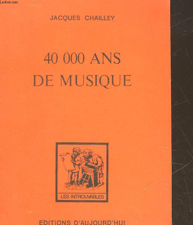 40 000 ANS DE MUSIQUE - L'HOMME A LA DECOUVERTE DE LA MUSIQUE