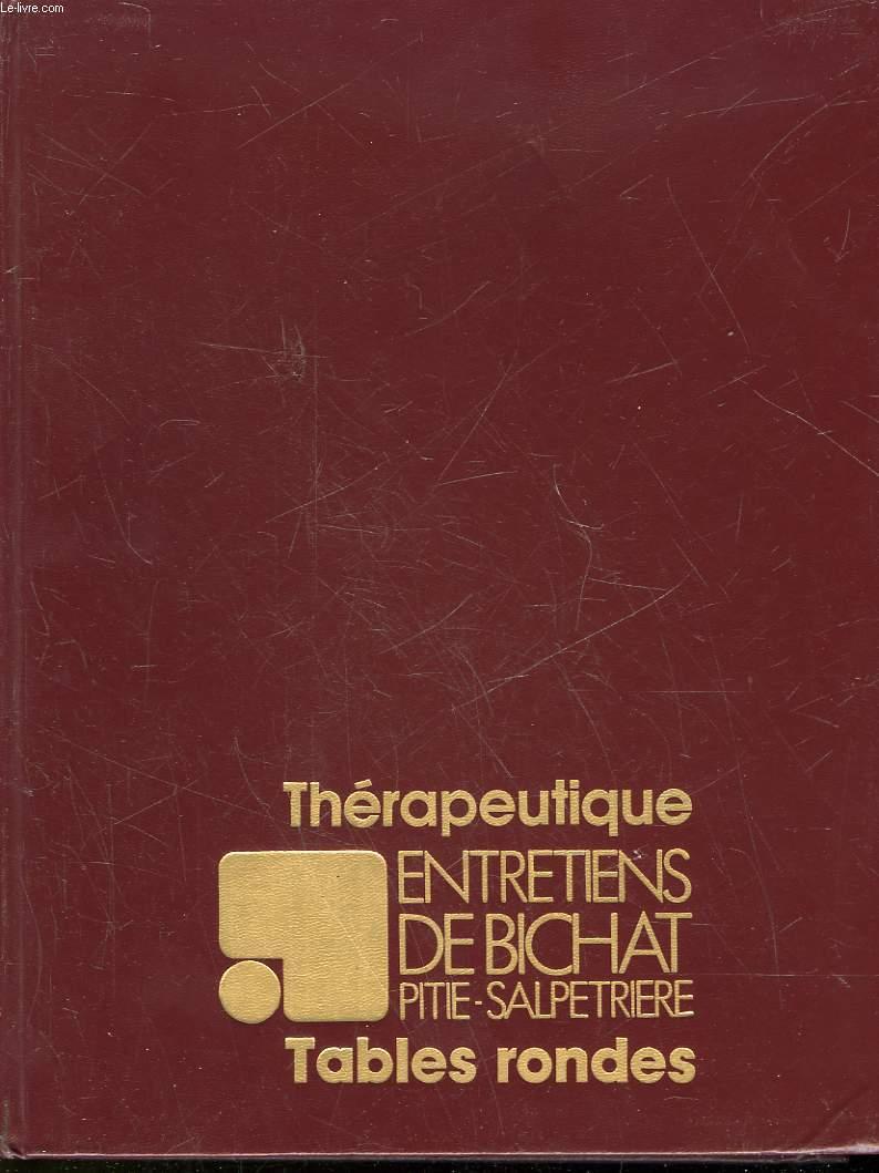 ENTRETIENS DE BICHAT PITIE-SALPETRIERE - THERAPEUTIQUE - TABLES RONDES