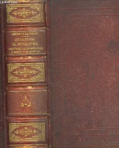 DICTIONNAIRE GENERAL DE BIOGRAPHIE ET D'HISTOIRE DE MYTHOLOGIE, DE GEOGRAPHIE ANCIENNE ET MODERNE COMPAREE DES ANTIQUITES ET DES INSTRUCTIONS GRECQUES, ROMAINES, FRANCAISES ET ETRANGERES - 2 TOMES