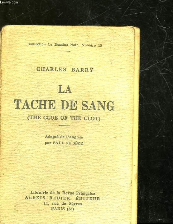 LA TACHE DE SANG - THE CLUE OF THE CLOT