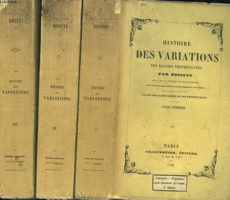 HISTOIRE DES VARIATIONS DES EGLISES PROTESTANTES - 3 TOMES