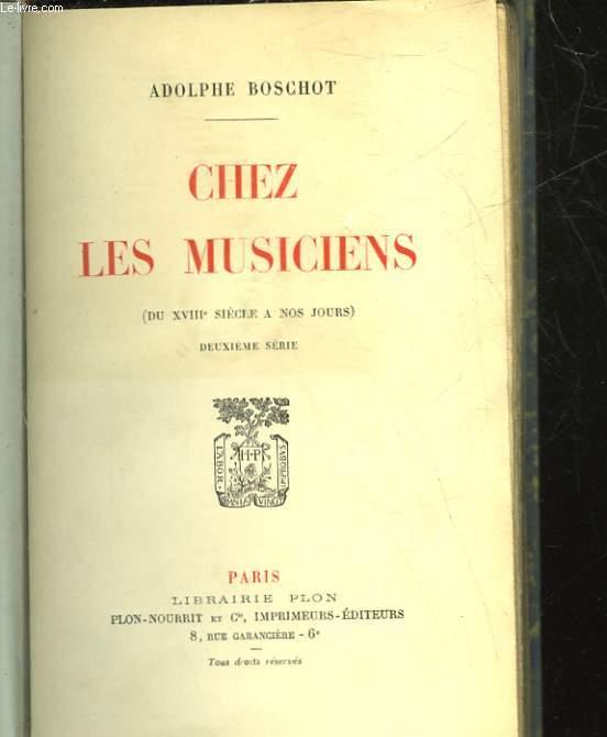 CHEZ LES MUSICIENS, DU XVIIIe SIECLE A NOS JOURS, 2e SERIE