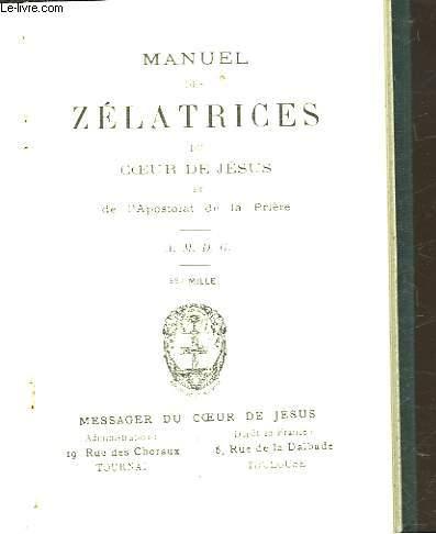 MANUEL DES ZELATRICES DU COEUR DE JESUS ET DE L'APOSTOLAT DE LA PRIERE