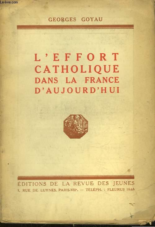 L'EFFORT CATHOLIQUE DANS LA FRANCE D'AUJOURD'HUI