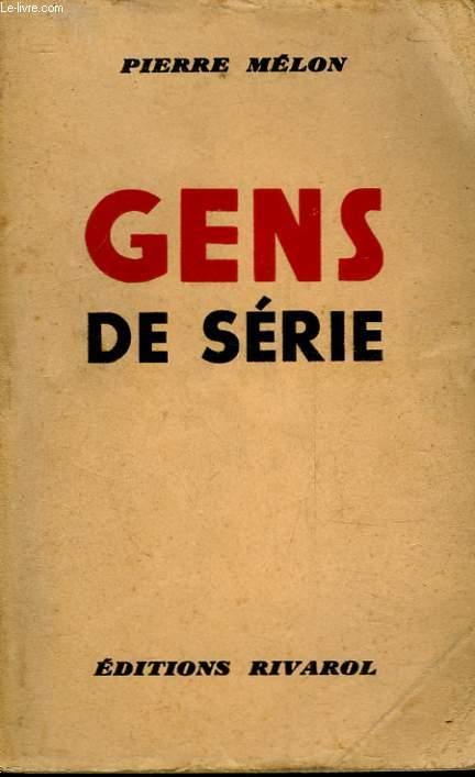 GENS DE SERIE
