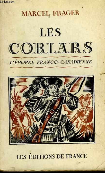 LES CORLARS - 10 ANS D'EPOPEE FRANCO-CANADIENNE - 1750-1760