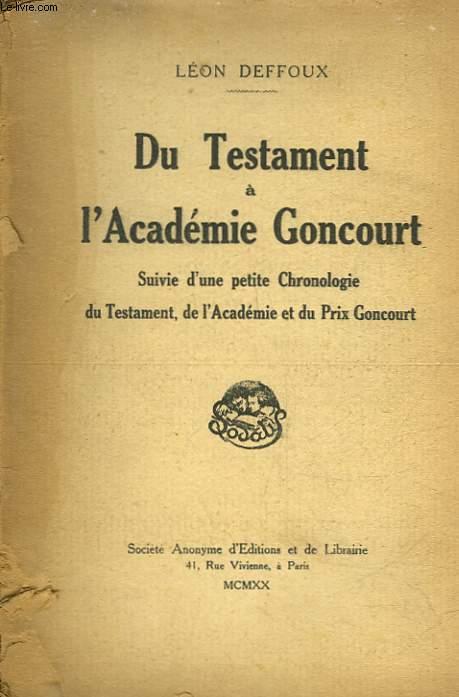 DU TESTAMENT A L'ACADEMIE GONCOURT
