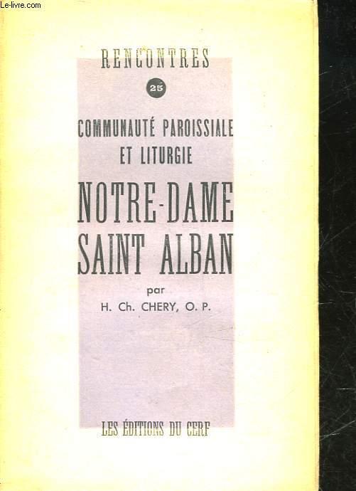 COMMUNAUTE PAROISSIALE ET LITURGIE - NOTRE DAME SAINT ALBAN