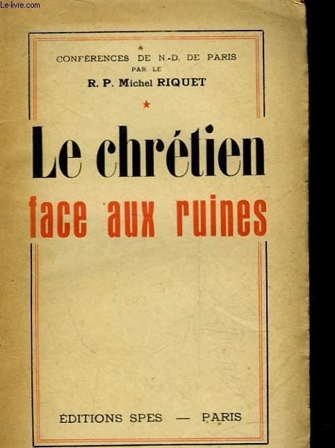 LE CHRETIEN FACE AUX RUINES - TOME 1