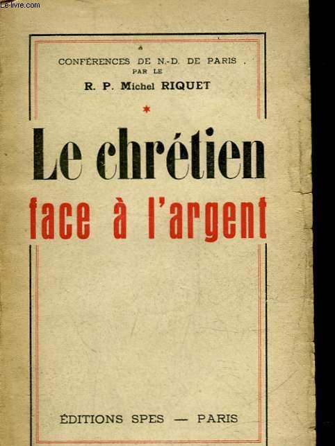 LE CHRETIEN FACE A L'ARGENT - TOME 1