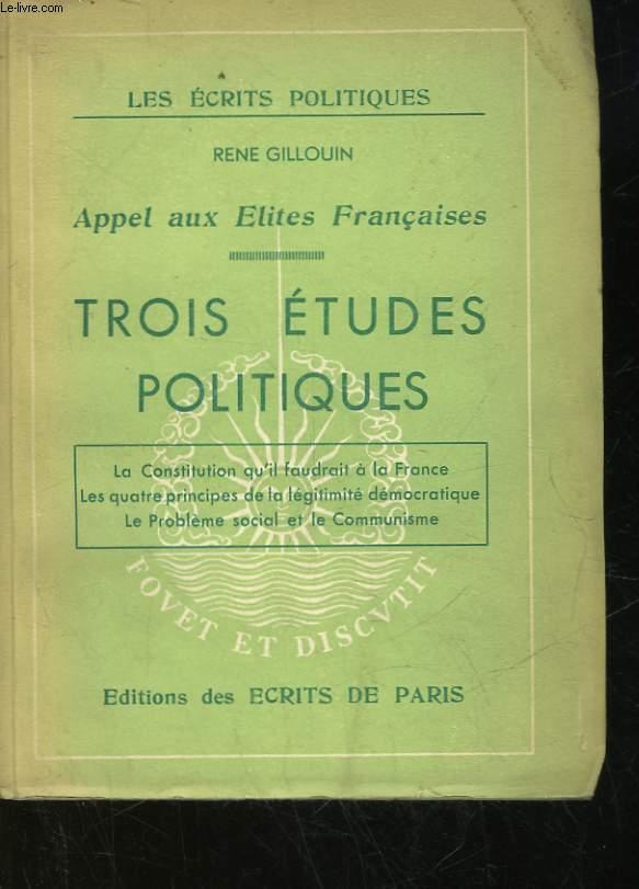 APPEL AUX ELITES FRANCAISES - TROIS ETUDES POLITIQUES