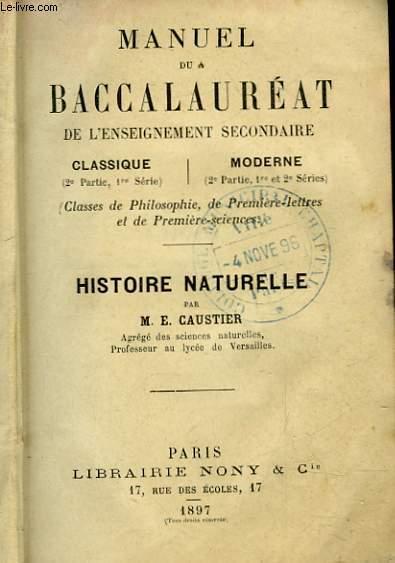 MANUEL DU BACCALAUREAT DE L'ENSEIGNEMENT SECONDAIIRE CLASSIQUE ET MODERNES - CLASSES DE PHILOSOPHIES, DE PREMIERE LETTRES ET DE PREMIERE SCIENCES - HISTOIRE NATURELLE