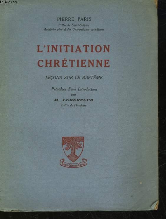 L'INITIATION CHRETIENNE - LECONS SUR LE BAPTEME