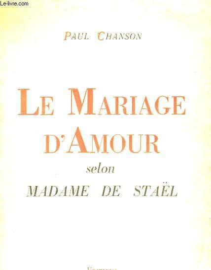LE MARIAGE D'AMOUR SELON MADAME DE STAEL