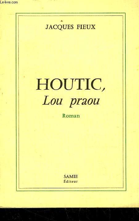 HOUTIC, LOU PRAOU