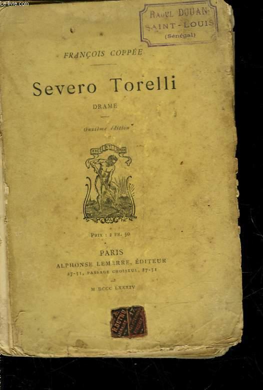 SEVERO TORELLI - DRAME EN 5 ACTES EN VERS