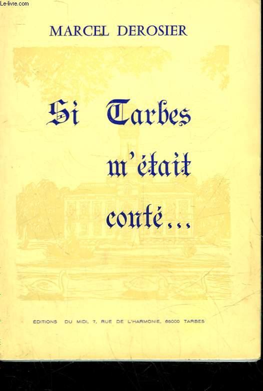 SI TARBES M'ETAIT CONTE...