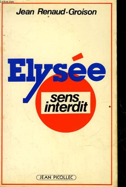ELYSEE : SENS INTERDIT