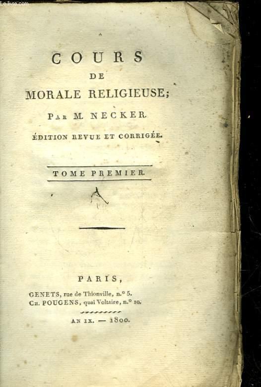 COURS DE MORALE RELIGIEUSE - TOME 1