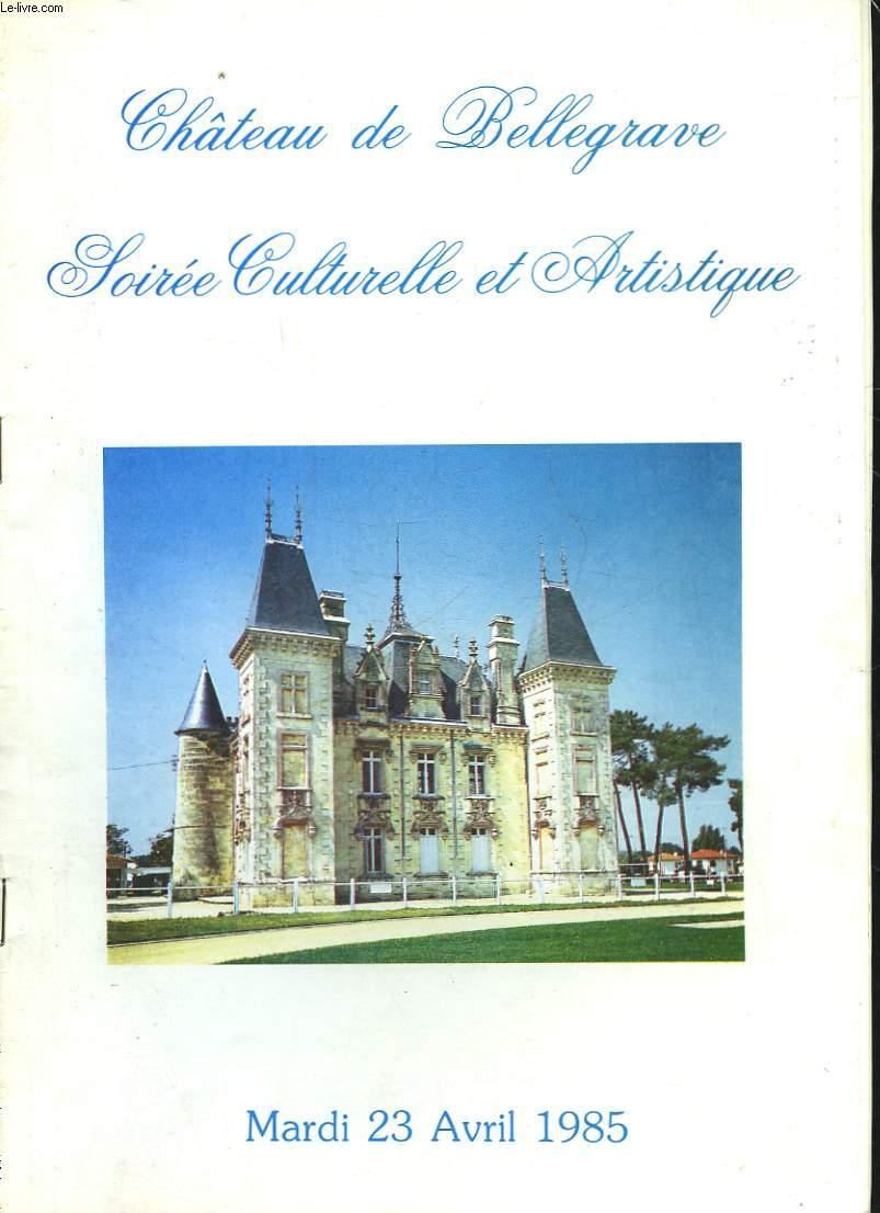PROGRAMME - CHATEAU DE BELLEGRAVE - SOIREE CULTURELLE ET ARTISTIQUE