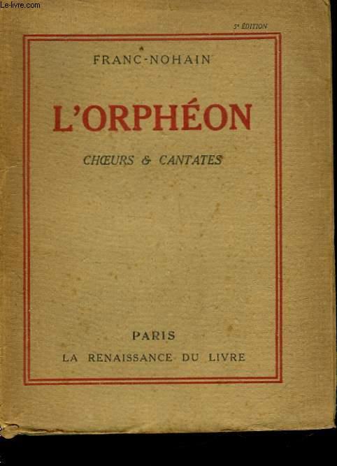 L'ORPHEON - CHOEURS ET CANTATES