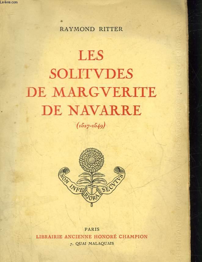 LES SOLITUDES DE MARGUERITE DE NAVARRE - 1527 - 1549