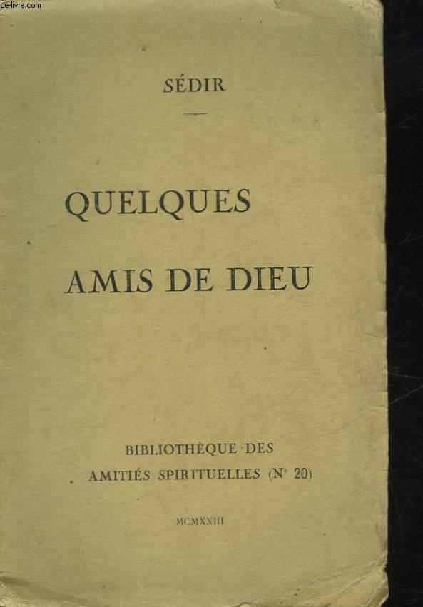 QUELQUES AMIS DE DIEU
