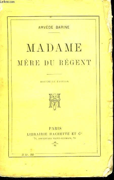MADAME MERE DU REGENT