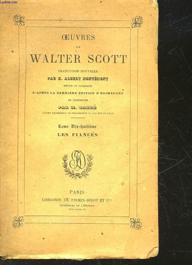 OEUVRES DE WLATER SCOTT - TOME 18 - LES FIANCES