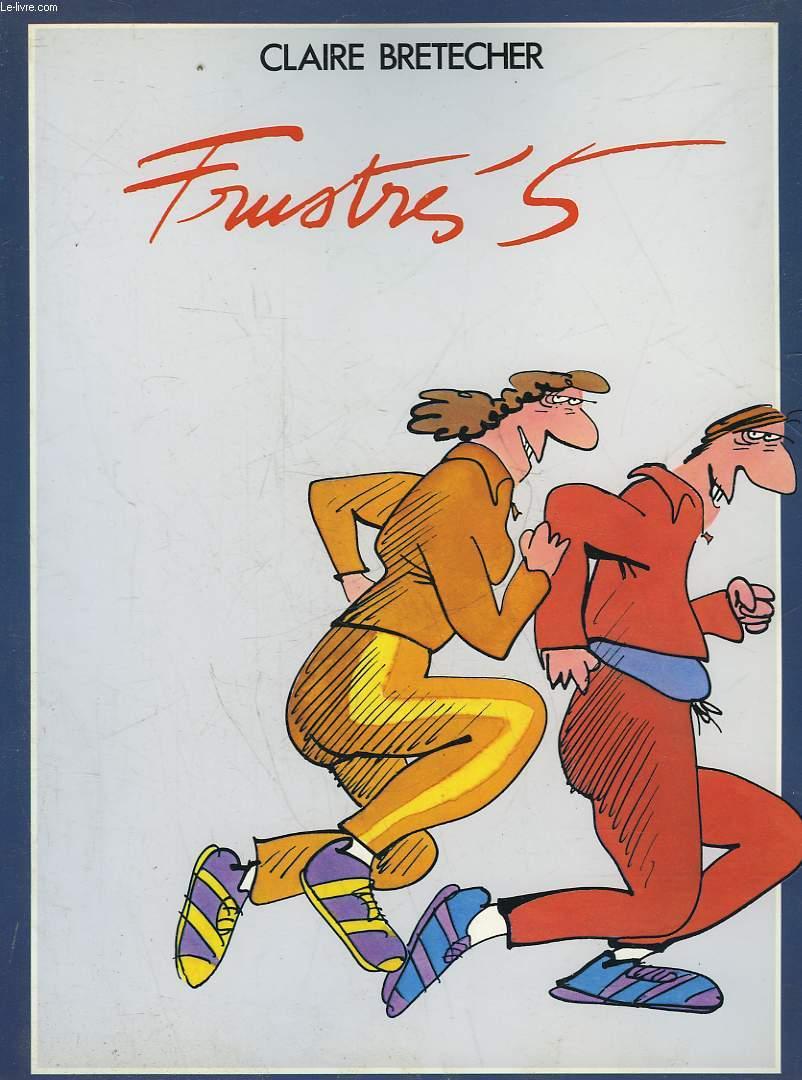 FRUSTRES 5