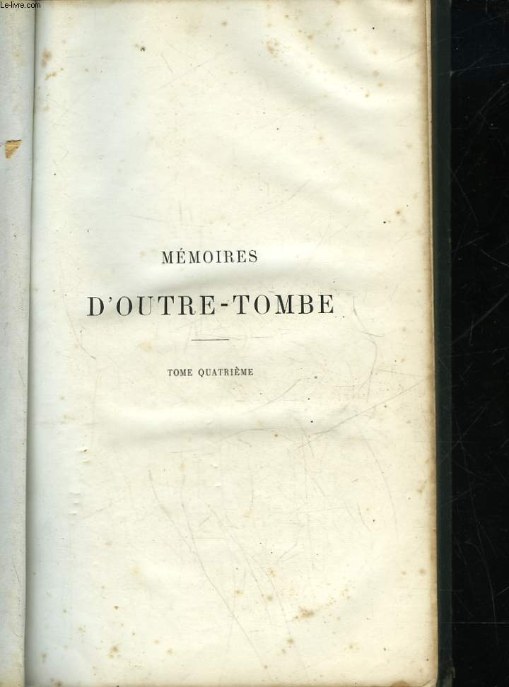 MEMOIRES D'OUTRE-TOMBE - TOME 4
