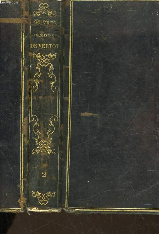 OEUVRES CHOISIES DE VERTOT - 2 - HISTOIRE DES REVOLUTIONS ROMAINES REVOLUTIONS DE SUEDE ET DE PORTUGAL DISSERTATIONS HISTORIQUES