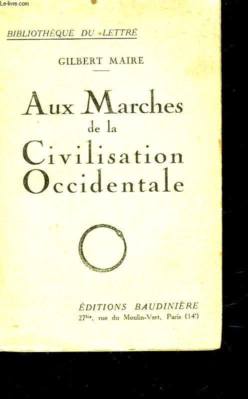 AUX MARCHES DE LA CIVILISATION OCCIDENTALE