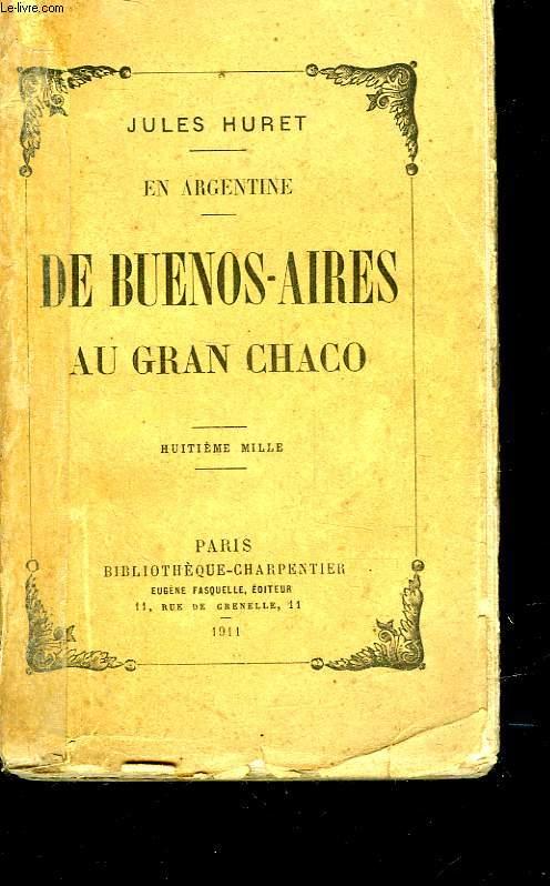 EN ARGENTINE - DE BUENOS-AIRES AU GRAN CHACO