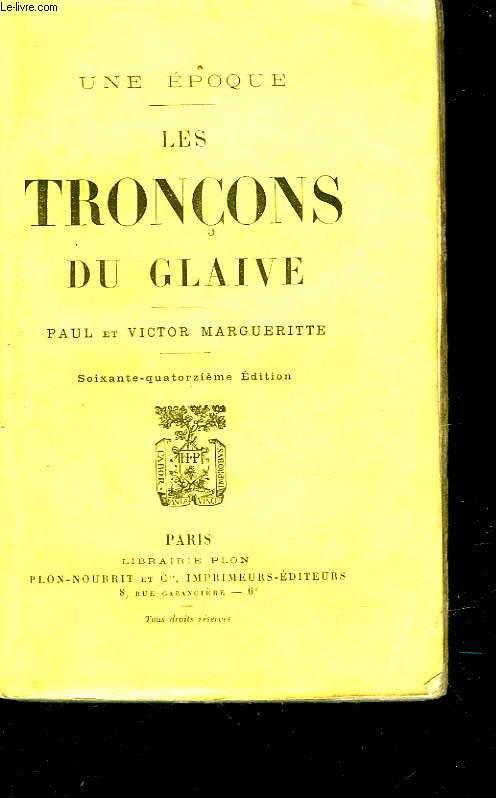 UNE EPOQUE - LES TRONCONS DU GLAIVE