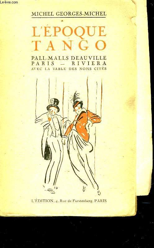 L'EPOQUE TANGO - DEAUVILLE - PARIS - RIVIERA - PALL MALL