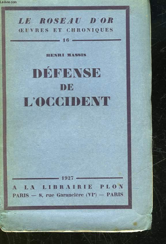 LE ROSEAU D'OR OEUVRES ET CHRONIQUES - 16 - DEFENSE DE L'OCCIDENT