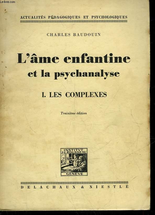 L'AME ENFANTINE ET LA PSYCHANALYSE - 1 - LES COMPLEXES