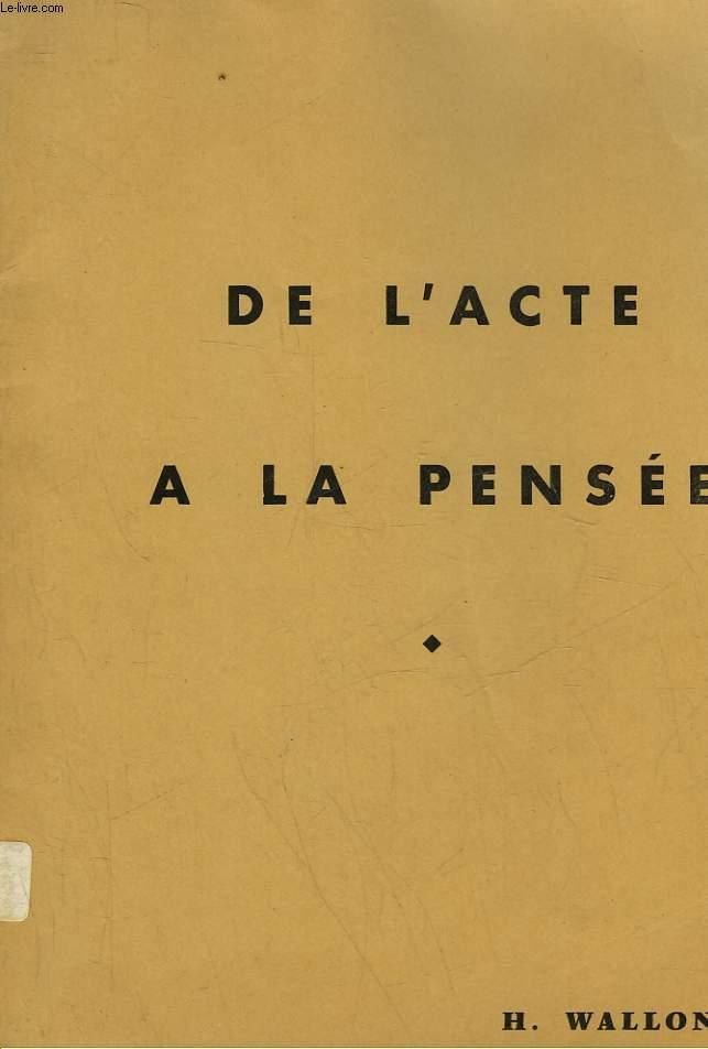 DE L'ACTE A LA PENSEE