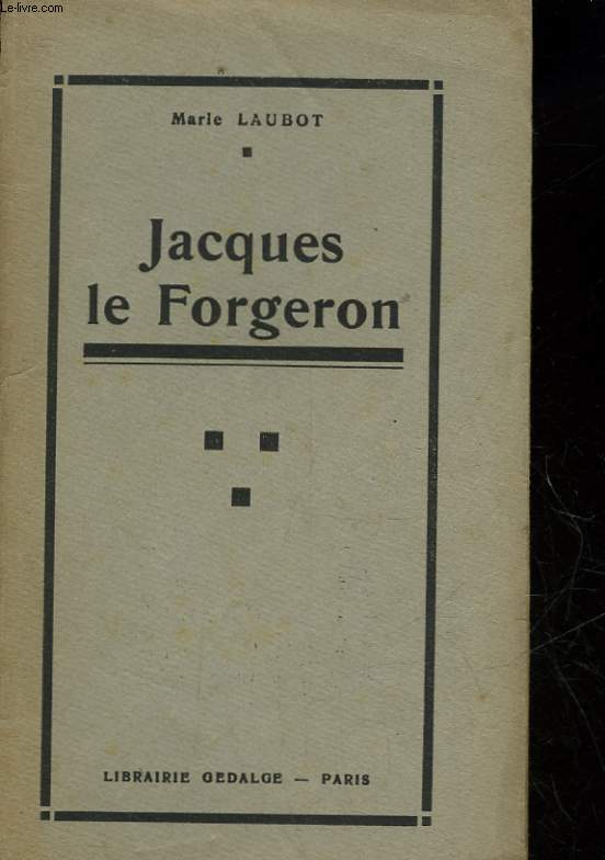 JACQUES LE FORGERON