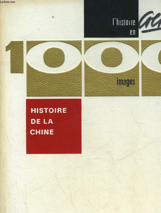 HISTOIRE DE LA CHINE EN 1000 IMAGES - TOME 7