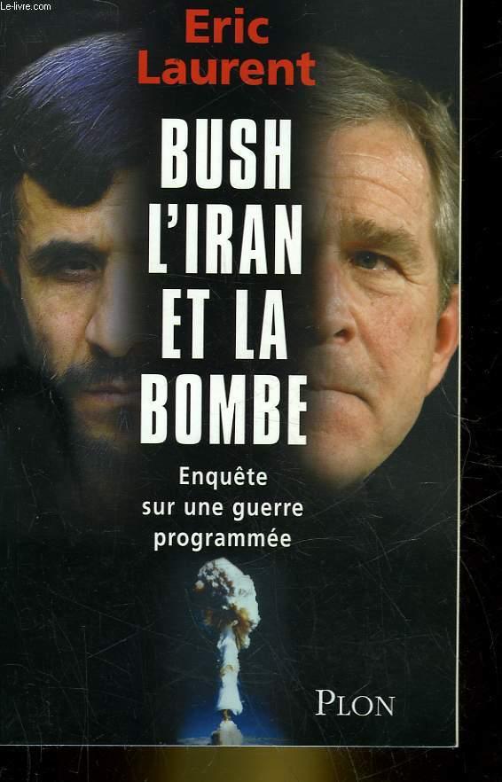 BUSH, L'IRAN ET LA BOMBE