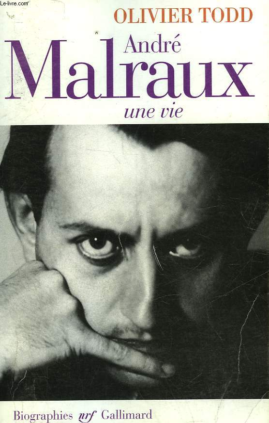 ANDRE MALRAUX - UNE VIE