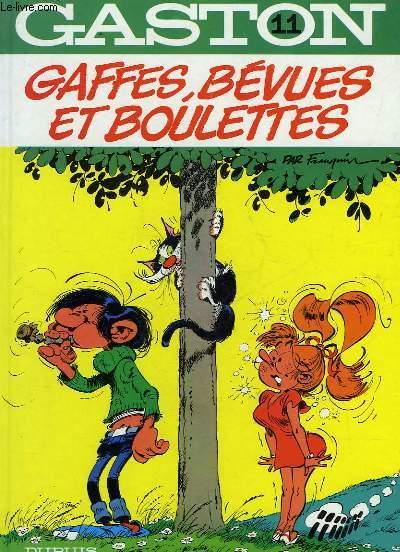 GASTON 11 - GAFFES, BEVUES ET BOULETTES