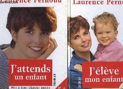 J'ATTENDS UN ENFANT - J'ELEVE MON ENFANT