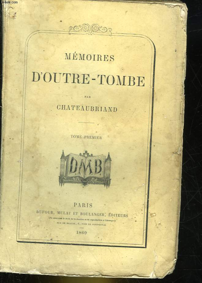 MEMOIRES D'OUTRE-TOMBE - TOME 1