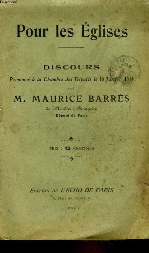 POUR LES EGLISES - DISCOURS PRONONCE A LA CHAMBRE DES DEPUTES LE 16 JANVIER 1911