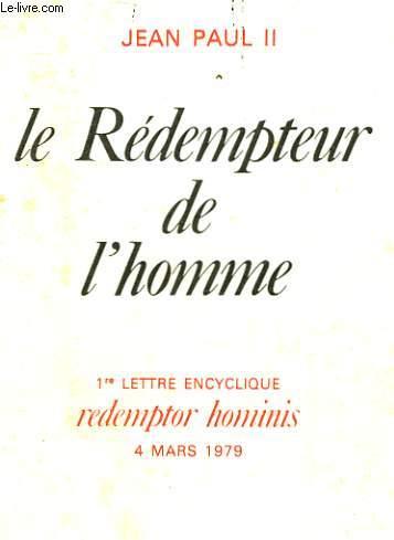 LE REDEMPTEUR DE L'HOMME - 1° LETTRE ENCYCLIQUE REDEMPTOR HOMINIS