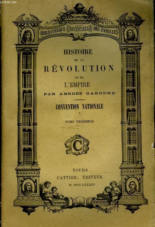 HISTOIRE DE LA REVOLUTION ET DE L'EMPIRE - 3 - CONVENTION NATIONALE