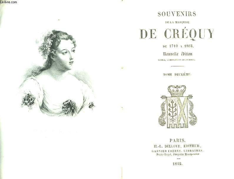 SOUVENIRS DE LA MARQUISE DE CREQUY DE 1710 A 1803 - TOME 2
